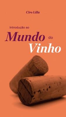 Livro Introdução ao Mundo do Vinho - Ciro Lilla -